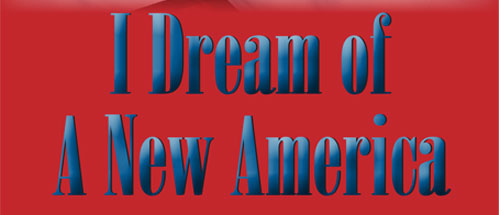 I Dream of a New America